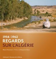 REGARDS SUR L'ALGERIE 1954-1962