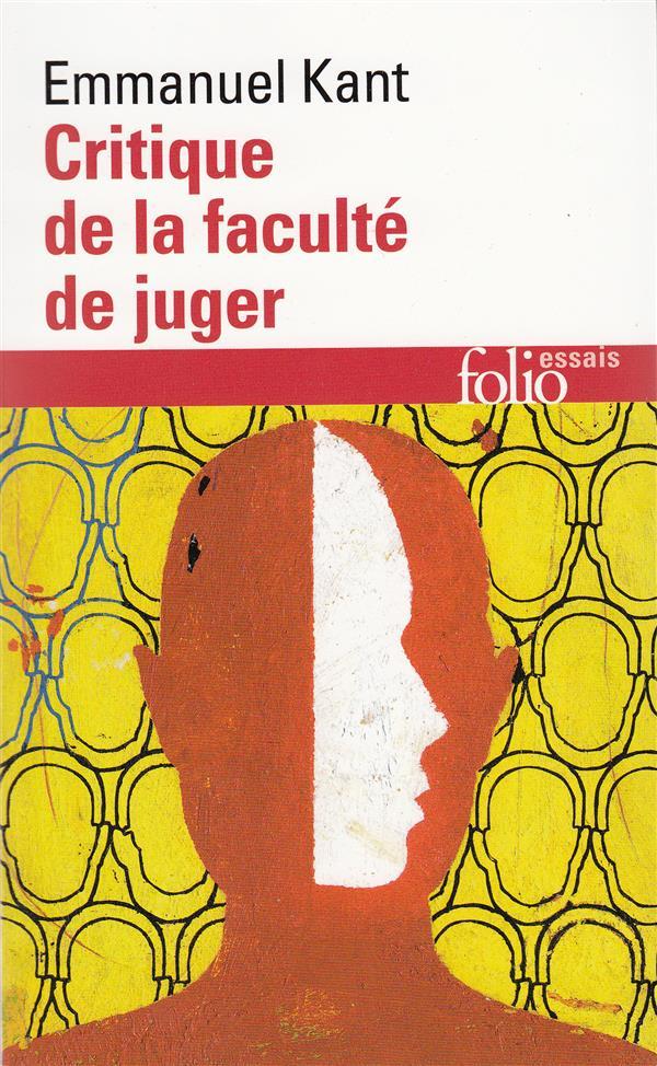 CRITIQUE DE LA FACULTE DE JUGER / IDEE D'UNE HISTOIRE UNIVERSELLE AU POINT DE VUE COSMOPOLITIQUE /RE