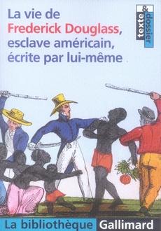 LA VIE DE FREDERICK DOUGLASS, ESCLAVE AMERICAIN