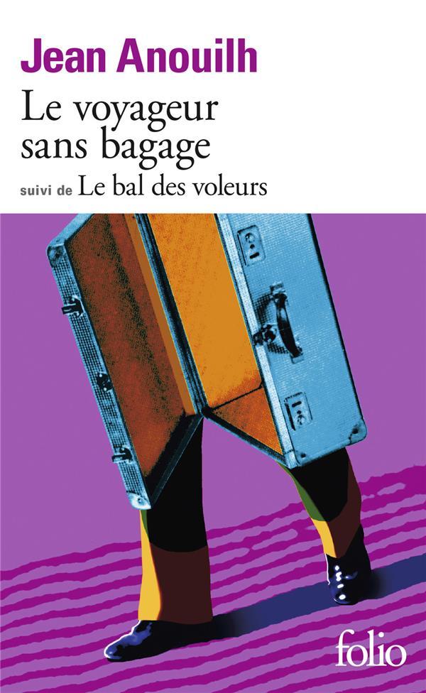 LE VOYAGEUR SANS BAGAGE / LE BAL DES VOLEURS