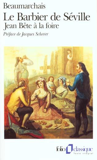 LE BARBIER DE SEVILLE - (SUIVI DE) JEAN BETE A LA FOIRE