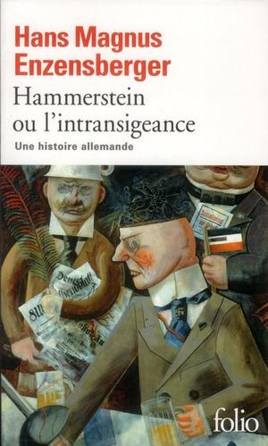 HAMMERSTEIN OU L'INTRANSIGEANCE - UNE HISTOIRE ALLEMANDE