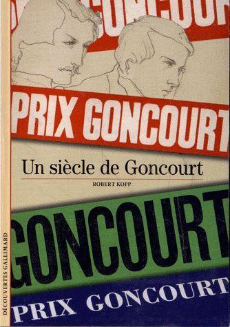 UN SIECLE DE GONCOURT