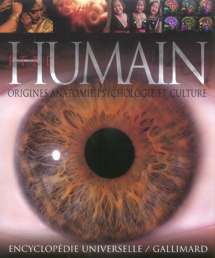 ETRE HUMAIN (ORIGINES, ANATOMIE, PSYCHOLOGIE ET CULTURE)