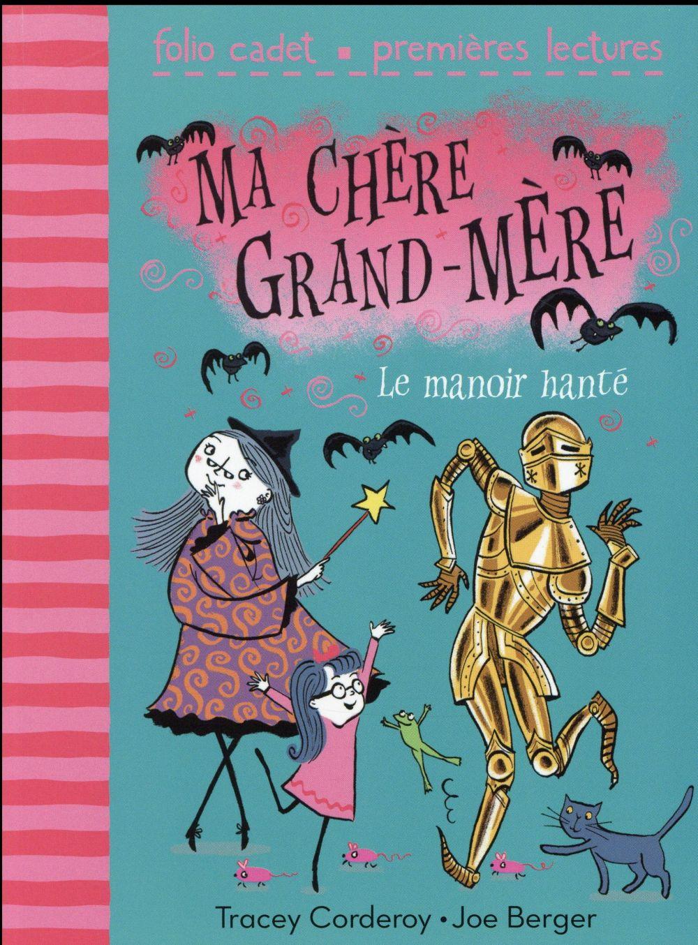 MA CHERE GRAND-MERE, 3 : LE MANOIR HANTE
