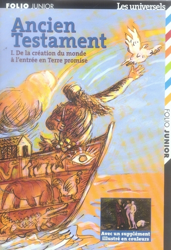 ANCIEN TESTAMENT (DE LA CREATION DU MONDE A L'ENTREE EN TERRE P