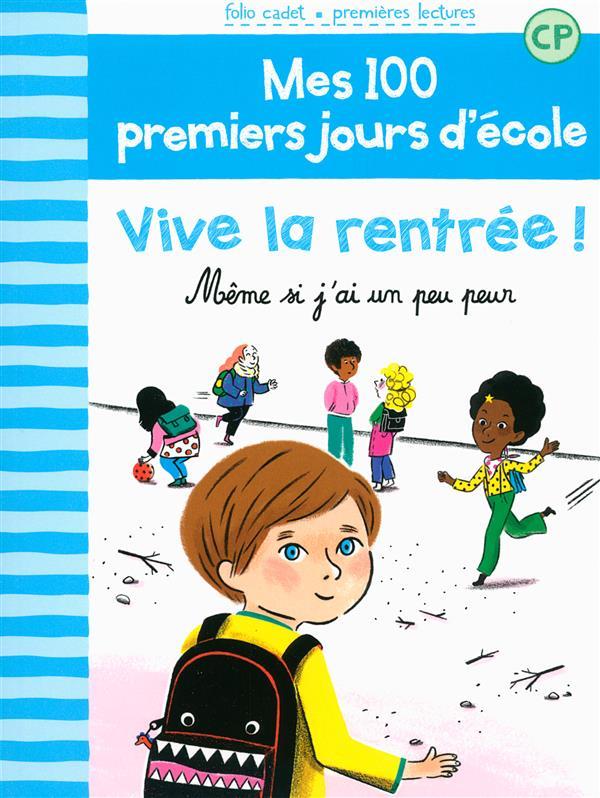 MES 100 PREMIERS JOURS D'ECOLE, 1 : VIVE LA RENTREE ! - MEME SI J'AI UN PEU PEUR