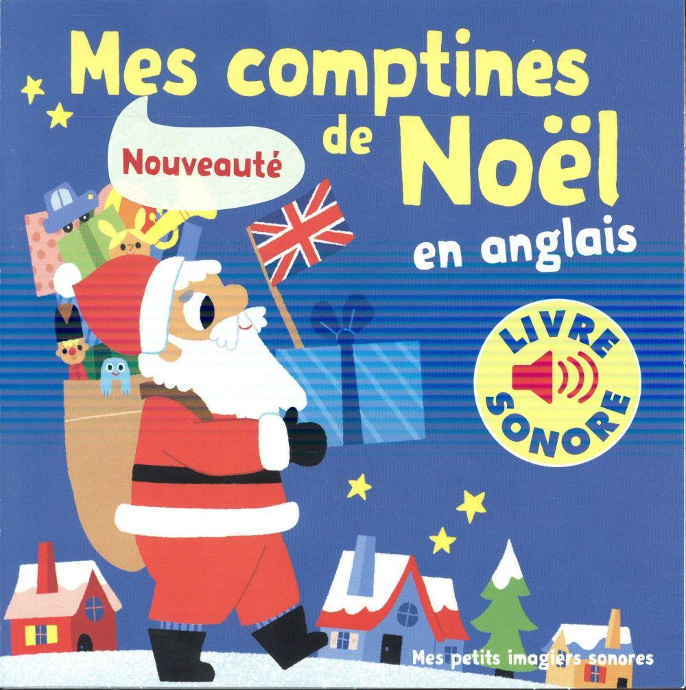 MES PETITS IMAGIERS SONORES - MES COMPTINES DE NOEL EN ANGLAIS - 6 COMPTINES, 6 IMAGES, 6 PUCES