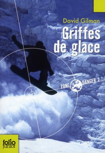 ZONE DANGER, 2 : GRIFFES DE GLACE