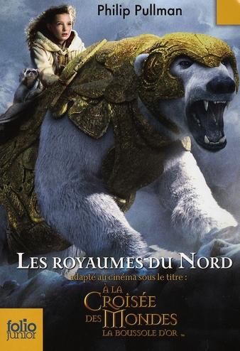 A LA CROISEE DES MONDES, I : LES ROYAUMES DU NORD