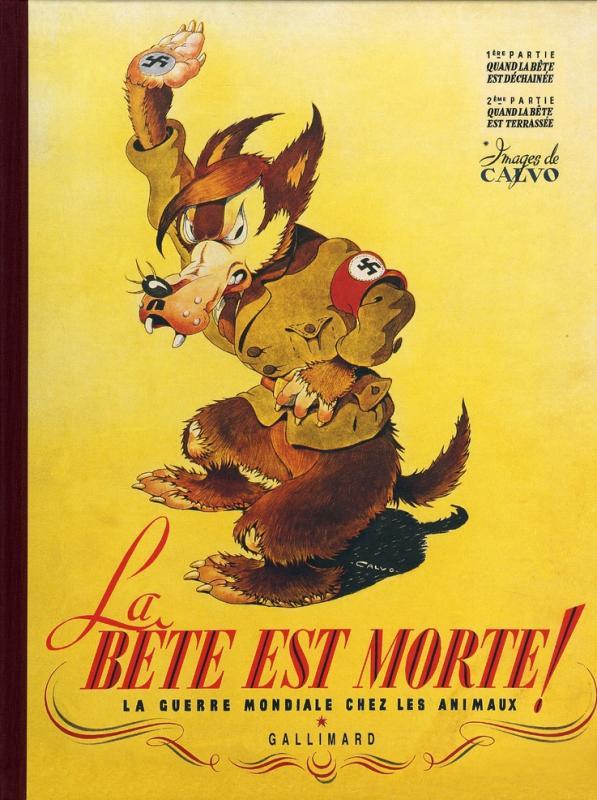 LA BETE EST MORTE !... - LA GUERRE MONDIALE CHEZ LES ANIMAUX