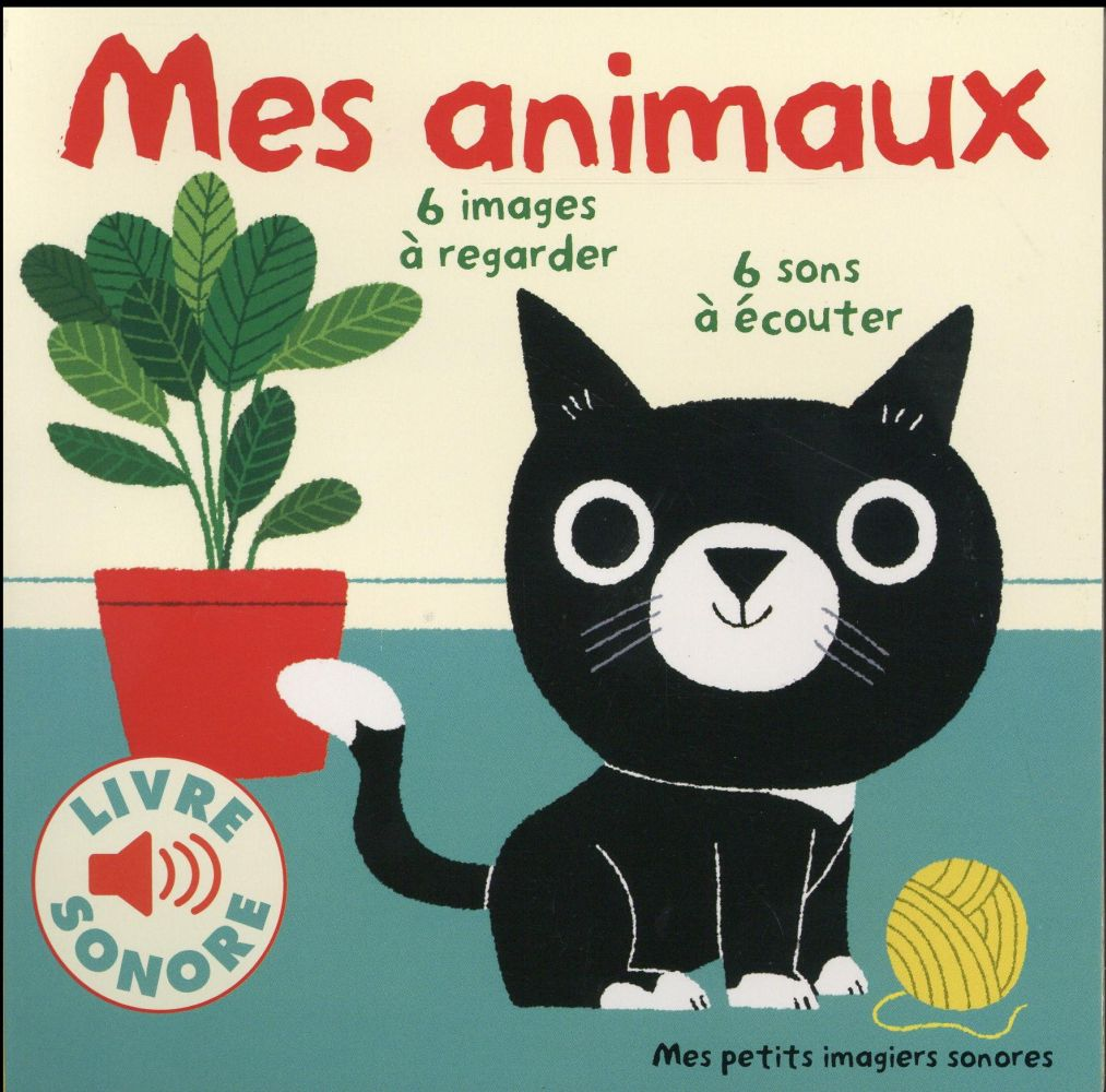 MES ANIMAUX - 6 IMAGES A REGARDER, 6 SONS A ECOUTER