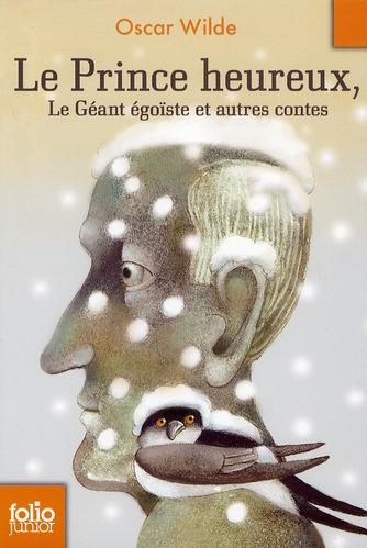 LE PRINCE HEUREUX - LE GEANT EGOISTE ET AUTRES CONTES