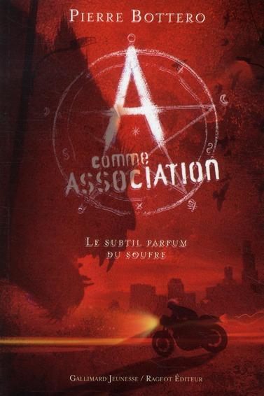 A COMME ASSOCIATION, 4 : LE SUBTIL PARFUM DU SOUFRE