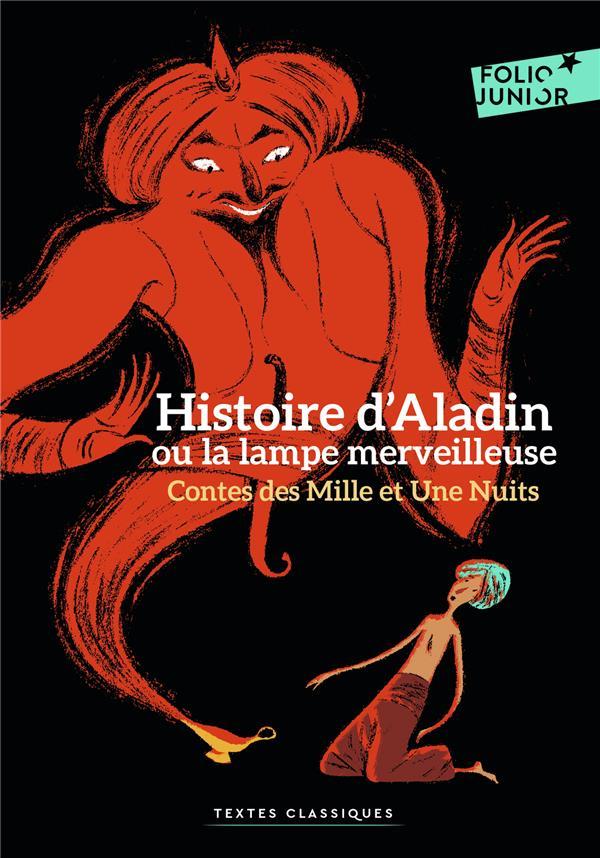 CONTES DES MILLE ET UNE NUITS : HISTOIRE D'ALADIN OU LA LAMPE MERVEILLEUSE