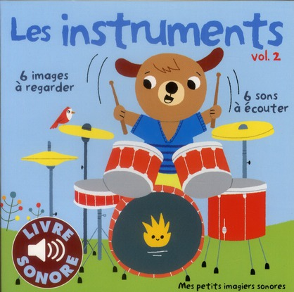 LES INSTRUMENTS (TOME 2) - 6 SONS A ECOUTER, 6 IMAGES A REGARDER