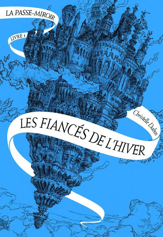 LA PASSE-MIROIR (TOME 1-LES FIANCES DE L'HIVER)