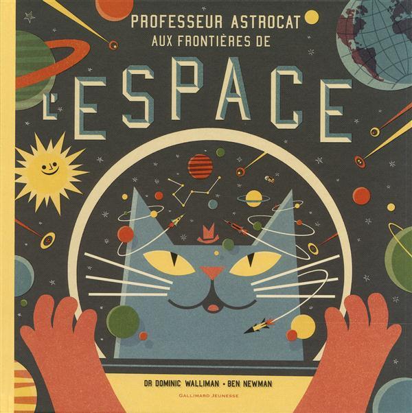 PROFESSEUR ASTROCAT : AUX FRONTIERES DE L'ESPACE