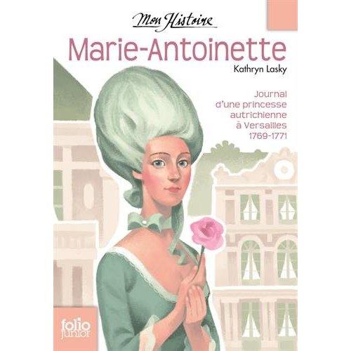 MARIE-ANTOINETTE - PRINCESSE AUTRICHIENNE A VERSAILLES, 1769-1771