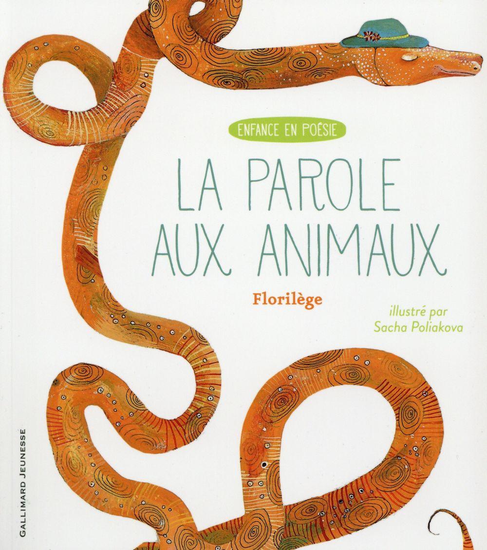 LA PAROLE AUX ANIMAUX - FLORILEGE