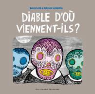 DIABLE D'OU VIENNENT-ILS ?