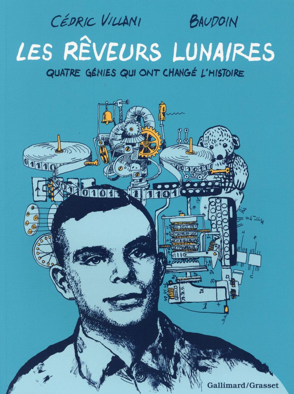 LES REVEURS LUNAIRES - QUATRE GENIES QUI ONT CHANGE L'HISTOIRE