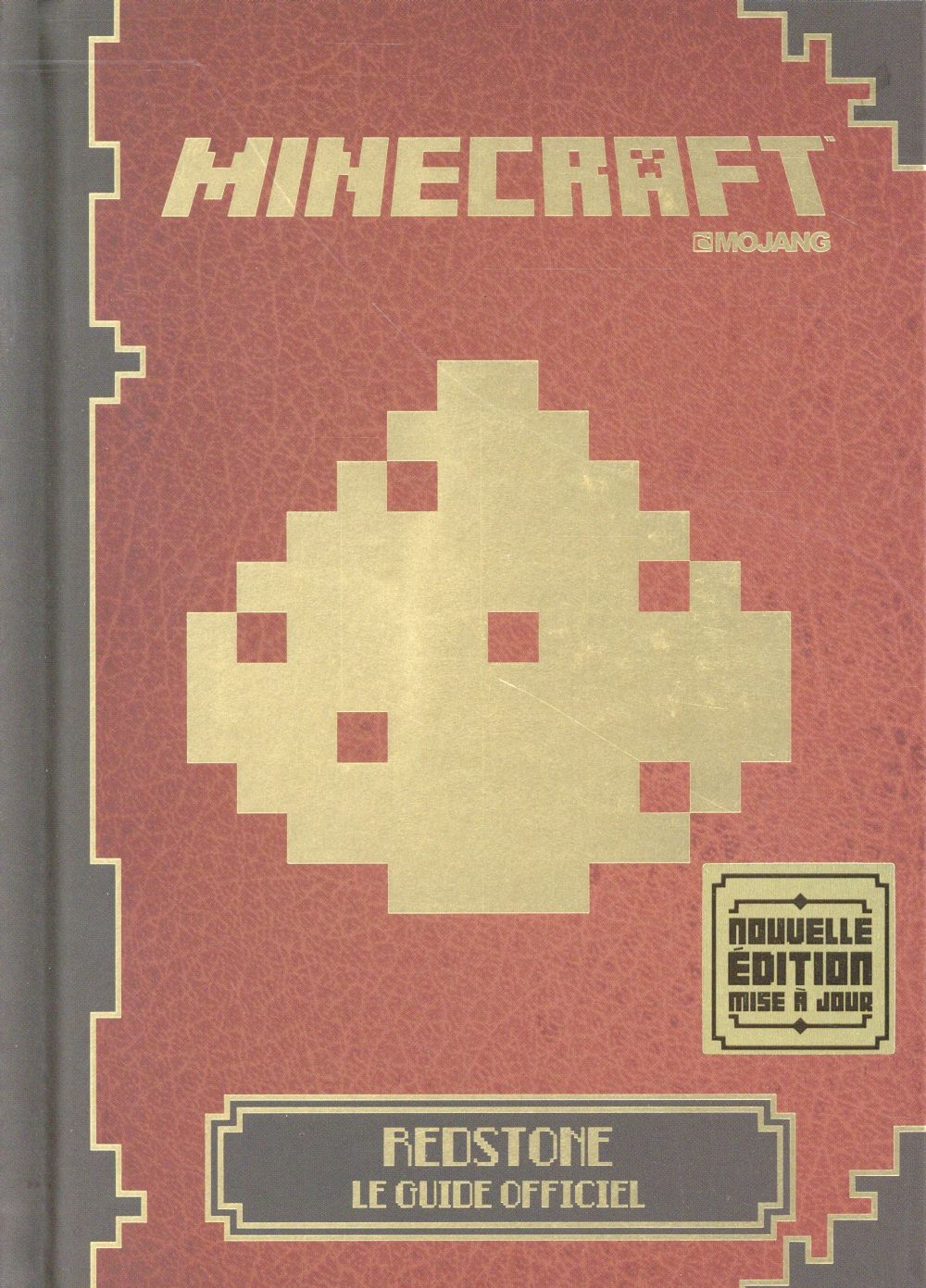 MINECRAFT REDSTONE - LE GUIDE OFFICIEL