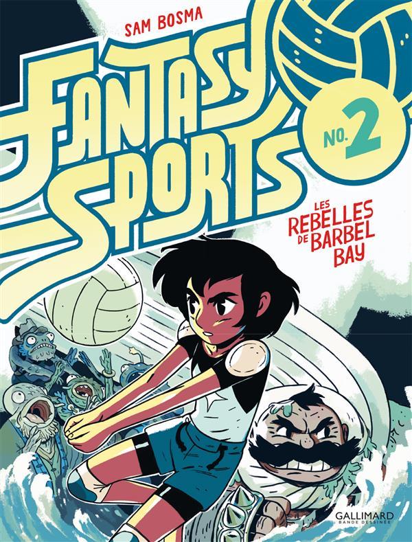 FANTASY SPORTS N  2 - LES REBELLES DE BARBEL BAY