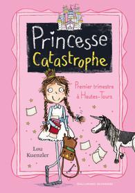 PRINCESSE CATASTROPHE, 1 - PREMIER TRIMESTRE A HAUTES-TOURS