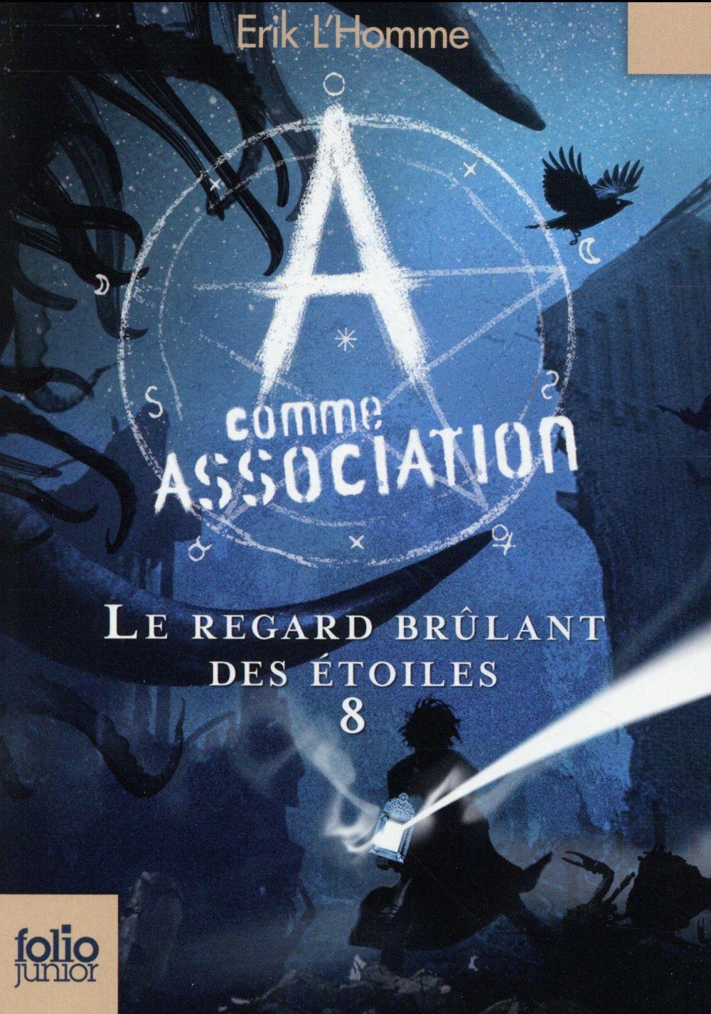 A COMME ASSOCIATION 8 - LE REGARD BRULANT DES ETOILES