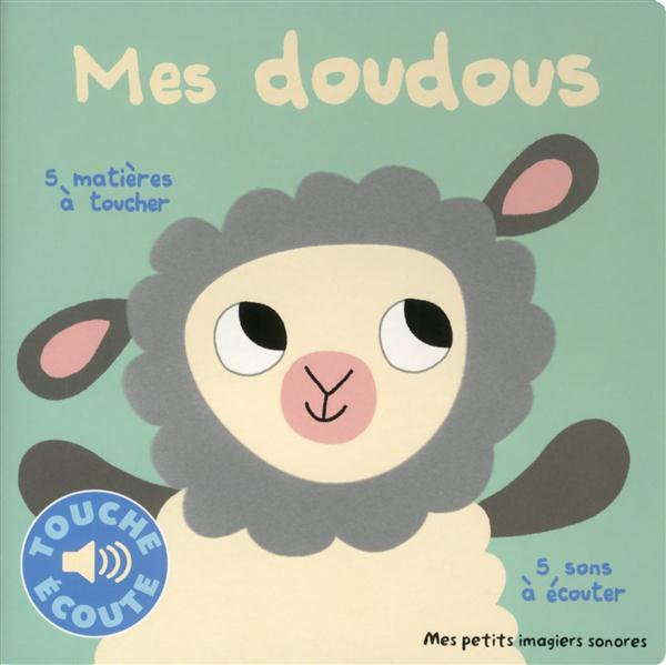MES DOUDOUS - 5 MATIERES A TOUCHER, 5 SONS A ECOUTER