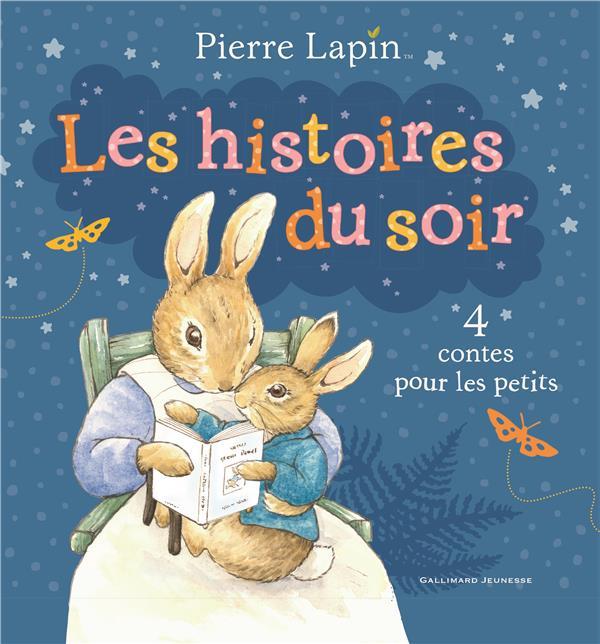 PIERRE LAPIN : LES HISTOIRES DU SOIR - 4 CONTES POUR LES PETITS