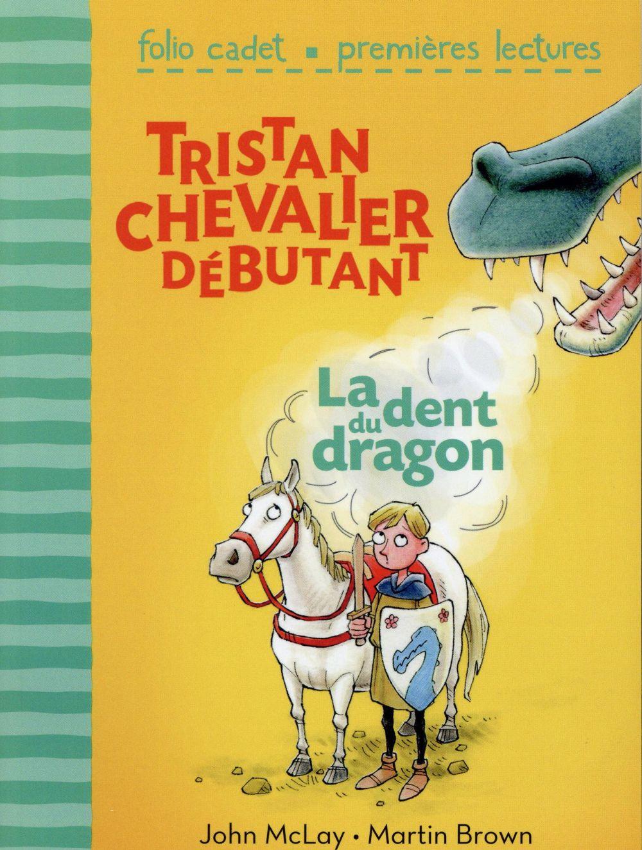 TRISTAN, CHEVALIER DEBUTANT - T114 - LA DENT DU DRAGON