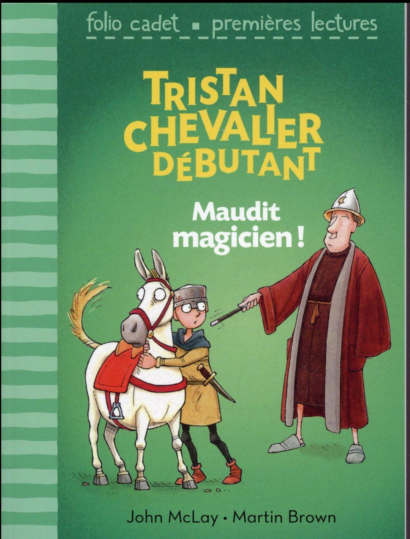 TRISTAN, CHEVALIER DEBUTANT - T127 - MAUDIT MAGICIEN !