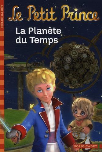 LE PETIT PRINCE 1, LA PLANETE DU TEMPS