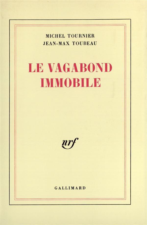 LE VAGABOND IMMOBILE