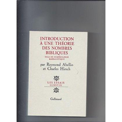 INTRODUCTION A UNE THEORIE DES NOMBRES BIBLIQUES ESSAI DE NUMEROLOGIE KABBALISTIQUE