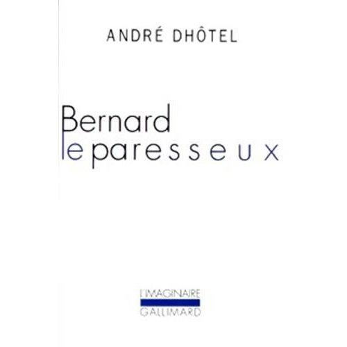 BERNARD LE PARESSEUX