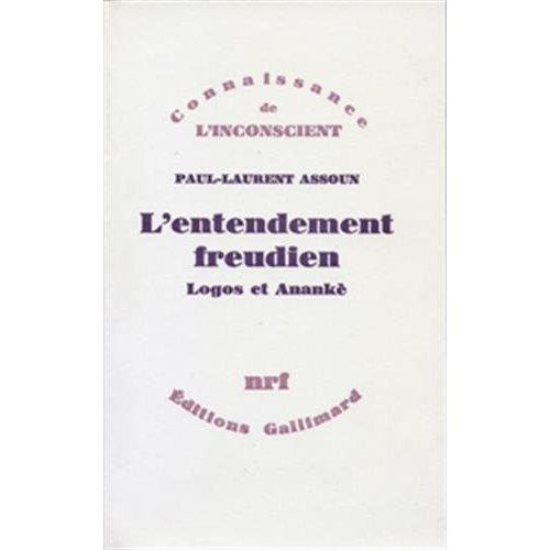 L'ENTENDEMENT FREUDIEN - LOGOS ET ANANKE