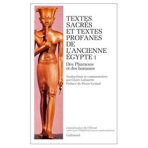 EGYPTE ANCIENNE - T54 - TEXTES SACRES ET TEXTES PROFANES DE L'ANCIENNE EGYPTE - VOL01 - DES PHARAONS