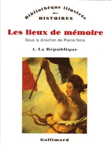 LES LIEUX DE MEMOIRE (TOME 1-LA REPUBLIQUE)