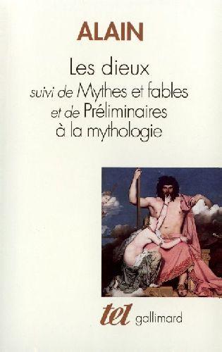 LES DIEUX / MYTHES ET FABLES /PRELIMINAIRE A LA MYTHOLOGIE