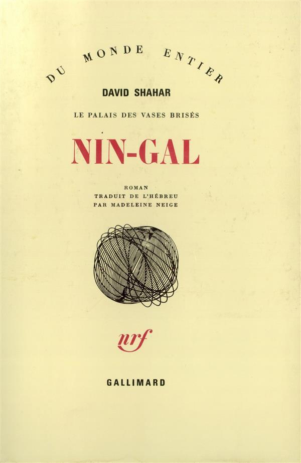 LE PALAIS DES VASES BRISES, IV : NIN-GAL