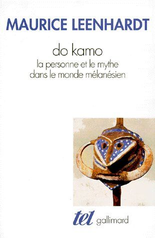 DO KAMO - LA PERSONNE ET LE MYTHE DANS LE MONDE MELANESIEN