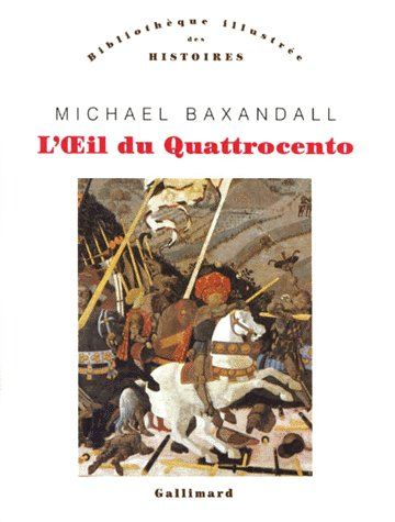 L'OEIL DU QUATTROCENTO - L'USAGE DE LA PEINTURE DANS L'ITALIE DE LA RENAISSANCE