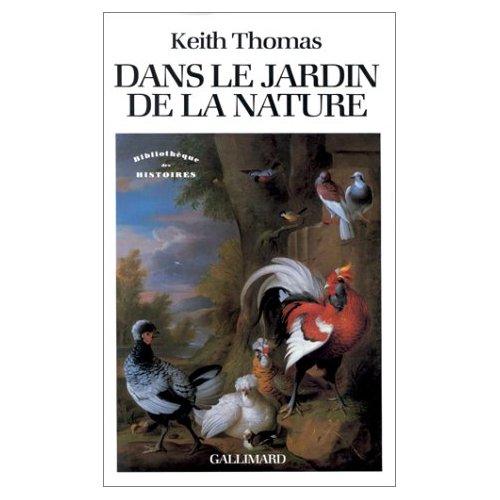 DANS LE JARDIN DE LA NATURE - LA MUTATION DES SENSIBILITES EN ANGLETERRE A L'EPOQUE MODERNE (1500-18