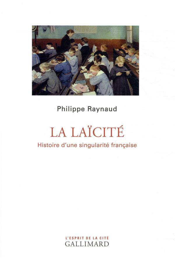 LA LAICITE - HISTOIRE D'UNE SINGULARITE FRANCAISE