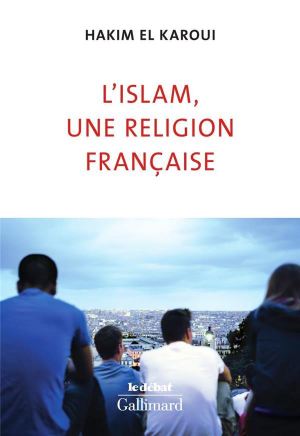 L'ISLAM, UNE RELIGION FRANCAISE