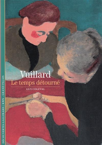 VUILLARD - LE TEMPS DETOURNE
