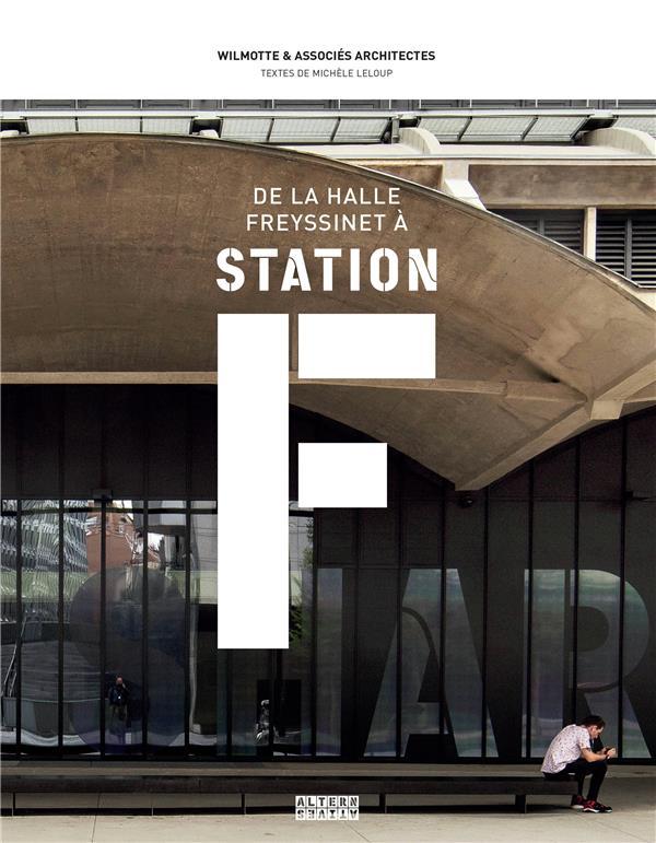 DE LA HALLE FREYSSINET A LA STATION F